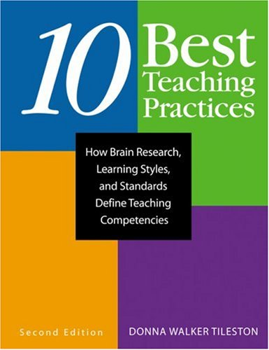 Ten Best Teaching Practices How Brain Research, Learning Styles, and Standards Define Teaching Competencies 2nd 2005 (Revised) 9781412914727 Front Cover
