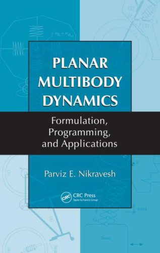 Planar Multibody Dynamics Formulation, Programming, and Applications  2007 edition cover