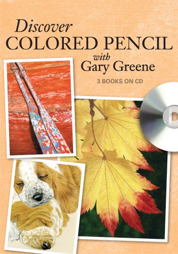 Discover Colored Pencil With Gary Greene: Colored Pencil Drawing Techniques, Ideas and Projects  2012 edition cover