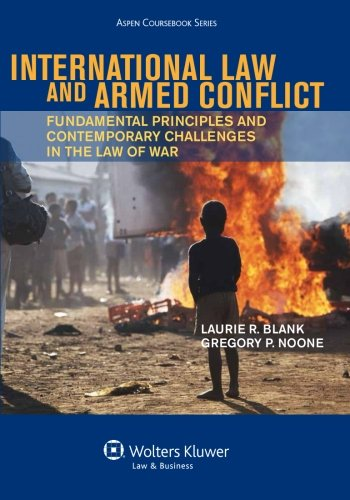 International Law and Armed Conflict Fundamental Principles and Contemporary Challenges in the Law of War N/A edition cover