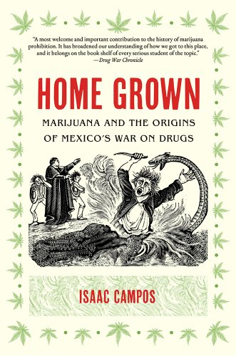 Home Grown Marijuana and the Origins of Mexico's War on Drugs  2014 edition cover