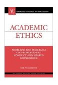 Academic Ethics Problems and Materials on Professional Conduct and Shared Governance  2002 9781573563727 Front Cover