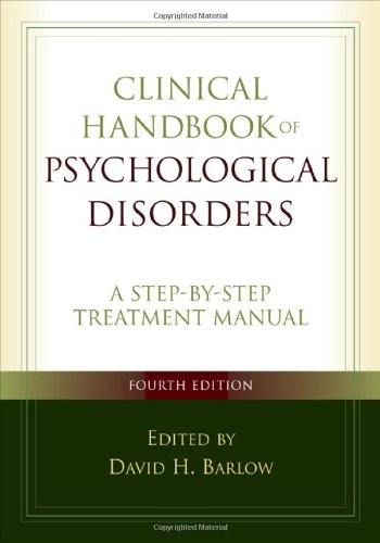 Clinical Handbook of Psychological Disorders A Step-by-Step Treatment Manual 4th 2008 (Revised) 9781593855727 Front Cover