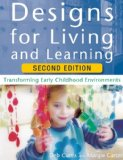Designs for Living and Learning, Second Edition Transforming Early Childhood Environments  2014 9781605543727 Front Cover