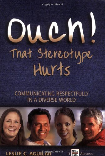 Ouch! That Stereotype Hurts : Communicating Respectfully in A Diverse World  2006 edition cover