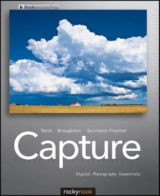 Capture Digital Photography Essentials  2011 9781933952727 Front Cover