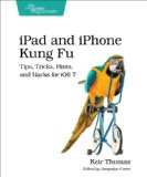 IPad and IPhone Kung Fu Tips, Tricks, Hints, and Hacks for IOS 7  2014 9781937785727 Front Cover