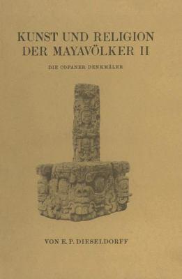 Kunst und Religion der Mayav�lker II   1931 9783709195727 Front Cover
