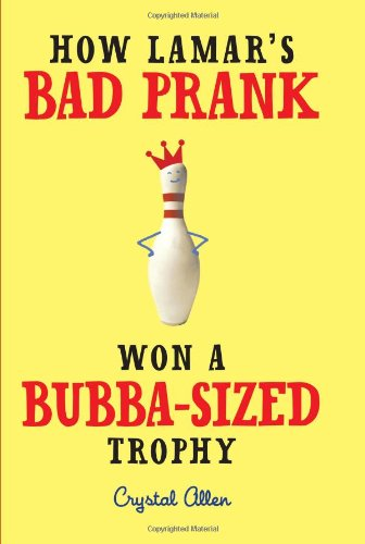 How Lamar's Bad Prank Won a Bubba-Sized Trophy   2011 9780061992728 Front Cover