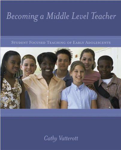 Becoming a Middle Level Teacher : The Student Focused Teaching of Early Adolescents  2007 edition cover