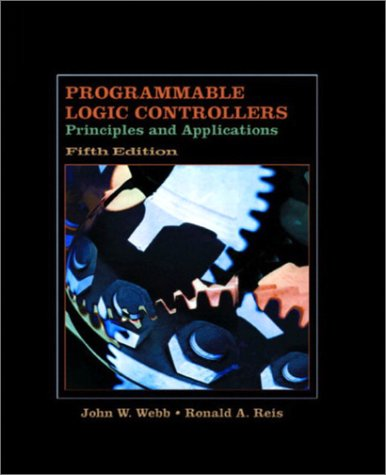 Programmable Logic Controllers Principles and Applications 5th 2003 (Revised) 9780130416728 Front Cover