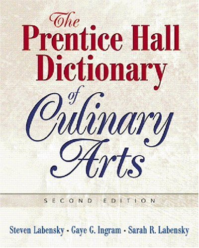 Prentice Hall Dictionary of Culinary Arts  2nd 2006 (Revised) edition cover