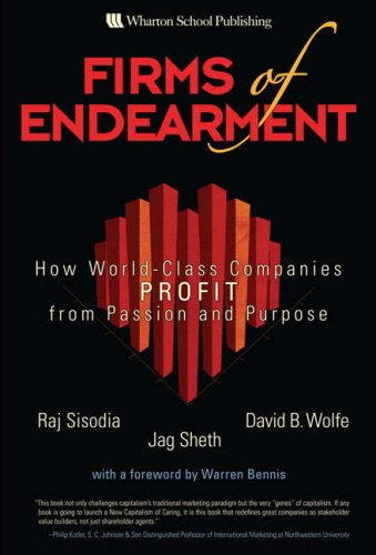Firms of Endearment How World-Class Companies Profit from Passion and Purpose  2007 9780131873728 Front Cover