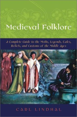 Medieval Folklore A Guide to Myths, Legends, Tales, Beliefs, and Customs  2002 edition cover