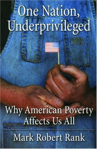 One Nation, Underprivileged Why American Poverty Affects Us All  2005 (Annotated) edition cover