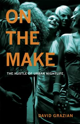 On the Make The Hustle of Urban Nightlife  2011 edition cover