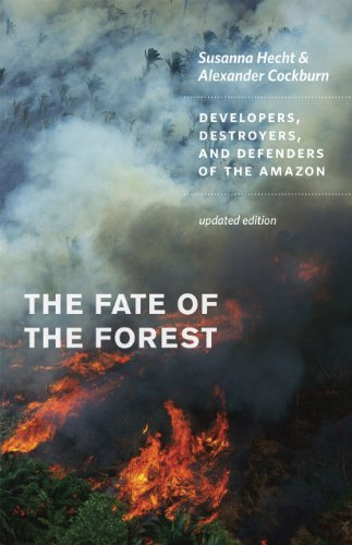 Fate of the Forest Developers, Destroyers, and Defenders of the Amazon  2010 (Revised) 9780226322728 Front Cover