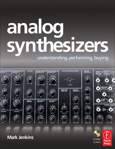 Analog Synthesizers Understanding, Performing, Buying - From the Legacy of Moog to Software Synthesis  2012 9780240520728 Front Cover