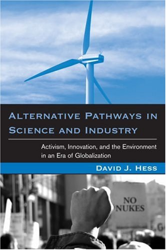 Alternative Pathways in Science and Industry Activism, Innovation, and the Environment in an Era of Globalizaztion  2007 edition cover