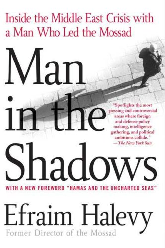 Man in the Shadows Inside the Middle East Crisis with a Man Who Led the Mossad N/A edition cover
