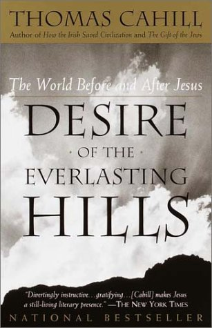 Desire of the Everlasting Hills The World Before and after Jesus  1999 edition cover