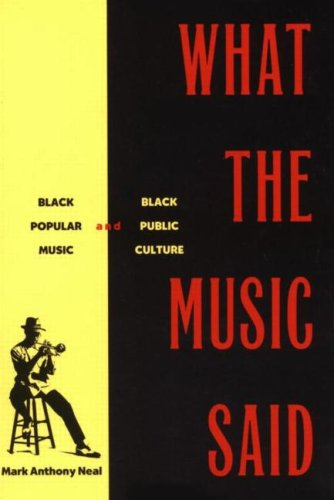 What the Music Said Black Popular Music and Black Public Culture  1999 edition cover