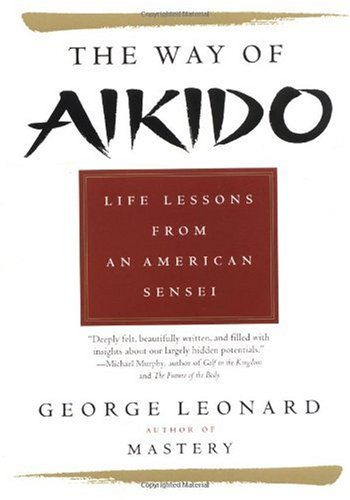 Way of Aikido Life Lessons from an American Sensei  2000 edition cover
