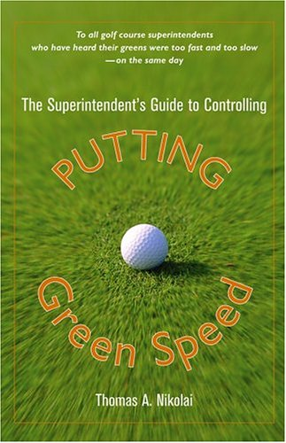Superintendent's Guide to Controlling Putting Green Speed   2005 9780471472728 Front Cover