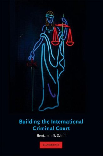 Building the International Criminal Court   2008 edition cover