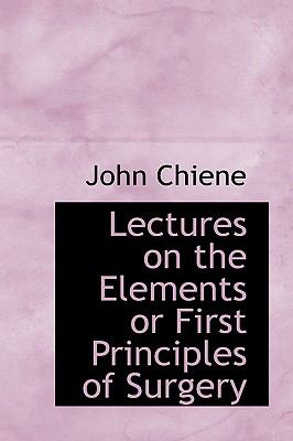 Lectures on the Elements or First Principles of Surgery:   2008 edition cover