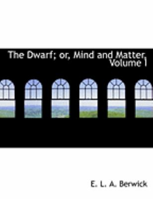 The Dwarf; Or, Mind and Matter, Vol I:   2008 edition cover