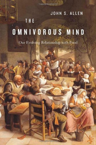 Omnivorous Mind Our Evolving Relationship with Food  2012 edition cover