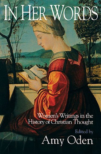 In Her Words Women's Writings in the History of Christian Thought N/A edition cover