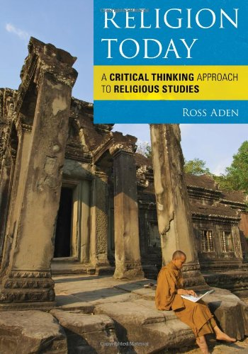 Religion Today A Critical Thinking Approach to Religious Studies  2012 9780742563728 Front Cover