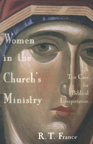Women in the Church's Ministry : A Test Case for Biblical Interpretation 1st edition cover