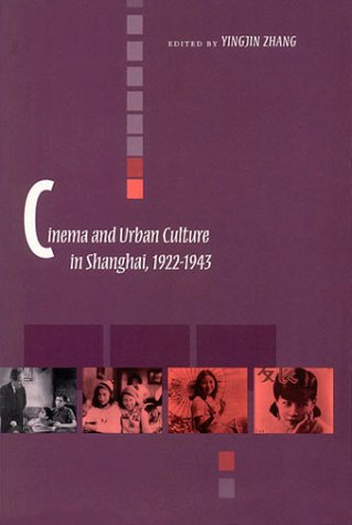 Cinema and Urban Culture in Shanghai, 1922-1943   1999 edition cover