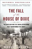 Fall of the House of Dixie The Civil War and the Social Revolution That Transformed the South  2014 edition cover