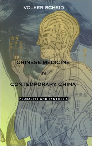 Chinese Medicine in Contemporary China Plurality and Synthesis  2002 edition cover