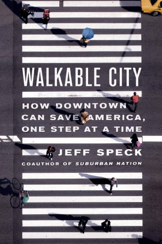 Walkable City How Downtown Can Save America, One Step at a Time  2013 edition cover