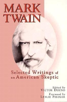Mark Twain Selected Writings of an American Skeptic N/A 9780879759728 Front Cover