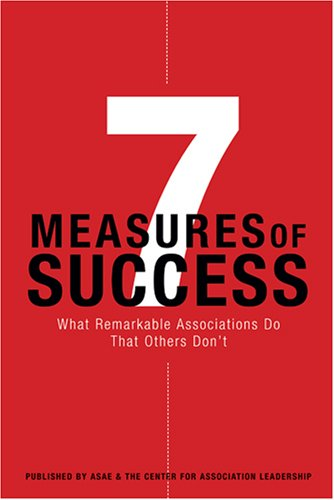 7 Measures of Success : What Remarkable Associations Do That Others Don't 1st 2006 edition cover