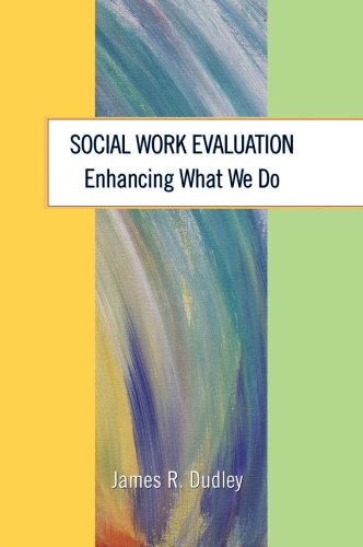 Social Work Evaluation Enhancing What We Do  2008 edition cover