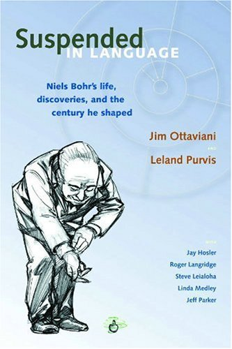 Suspended in Language Niels Bohr's Life, Discoveries, and the Century He Shaped N/A edition cover