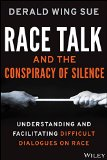 Race Talk and the Conspiracy of Silence Understanding and Facilitating Difficult Dialogues on Race  2015 9781118958728 Front Cover
