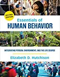 Essentials of Human Behavior Integrating Person, Environment, and the Life Course 2nd 2017 9781483377728 Front Cover