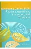 Developing Clincial Skills in Suicide Assessment, Prevention, and Treatment  2007 9781556202728 Front Cover