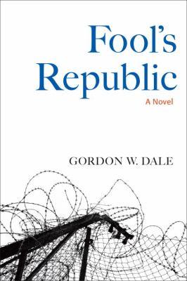 Fool's Republic A Novel  2011 9781556439728 Front Cover
