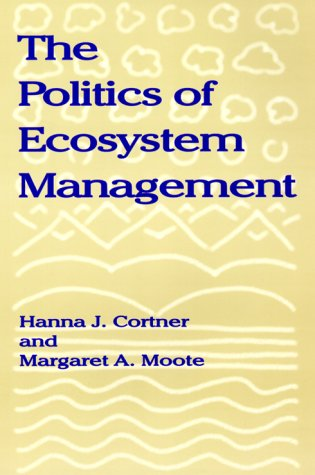 Politics of Ecosystem Management  4th 1999 edition cover