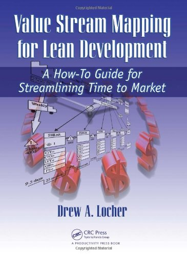 Value Stream Mapping for Lean Development A How-to Guide for Streamlining Time to Market  2008 edition cover