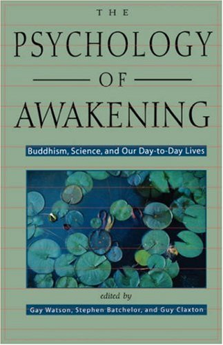 Psychology of Awakening Buddhism, Science and Our Day-to-Day Lives  2000 edition cover